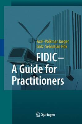 FIDIC - A Guide for Practitioners (Hardback)