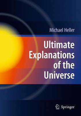 Ultimate Explanations of the Universe (Hardback)