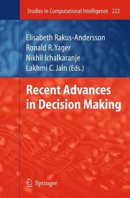 Recent Advances in Decision Making - Studies in Computational Intelligence 222 (Hardback)