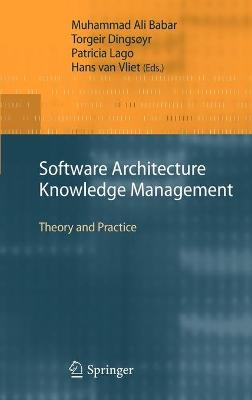 Software Architecture Knowledge Management: Theory and Practice (Hardback)