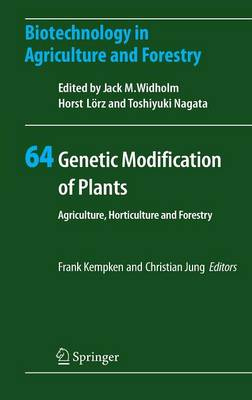 Genetic Modification of Plants: Agriculture, Horticulture and Forestry - Biotechnology in Agriculture and Forestry 64 (Hardback)