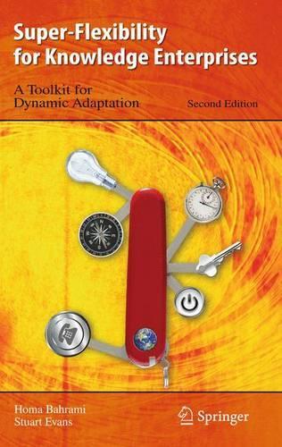 Super-Flexibility for Knowledge Enterprises: A Toolkit for Dynamic Adaptation (Hardback)