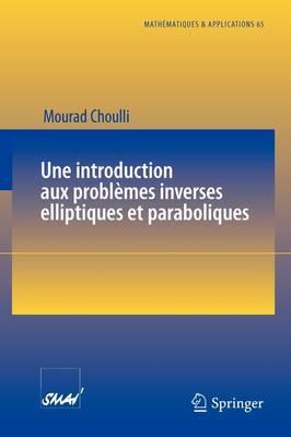 Une Introduction Aux Probl mes Inverses Elliptiques Et Paraboliques - Matha(c)Matiques Et Applications 65 (Paperback)