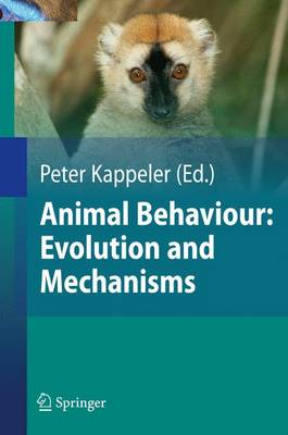 Animal Behaviour: Evolution and Mechanisms (Hardback)