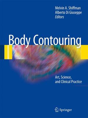 Body Contouring: Art, Science, and Clinical Practice (Hardback)