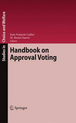 Handbook on Approval Voting - Studies in Choice and Welfare (Hardback)