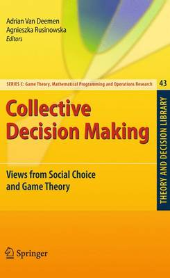 Collective Decision Making: Views from Social Choice and Game Theory - Theory and Decision Library C 43 (Hardback)