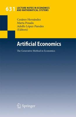 Artificial Economics: The Generative Method in Economics - Lecture Notes in Economics and Mathematical Systems 631 (Paperback)