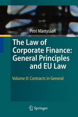 The The Law of Corporate Finance: The Law of Corporate Finance: General Principles and EU Law Contracts in General Volume II (Hardback)