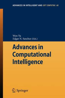 Advances in Computational Intelligence - Advances in Intelligent and Soft Computing 61 (Paperback)