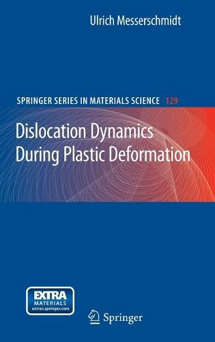 Dislocation Dynamics During Plastic Deformation - Springer Series in Materials Science 129