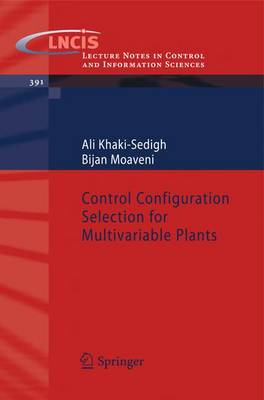Control Configuration Selection for Multivariable Plants - Lecture Notes in Control and Information Sciences 391 (Paperback)