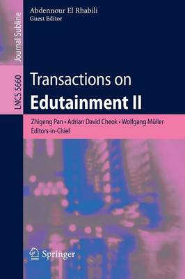 Transactions on Edutainment II - Lecture Notes in Computer Science 5660 (Paperback)