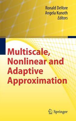 Multiscale, Nonlinear and Adaptive Approximation: Dedicated to Wolfgang Dahmen on the Occasion of his 60th Birthday (Hardback)