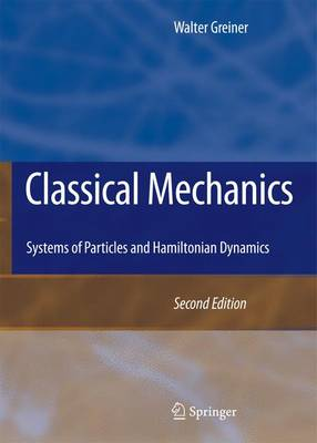 Classical Mechanics: Systems of Particles and Hamiltonian Dynamics (Paperback)