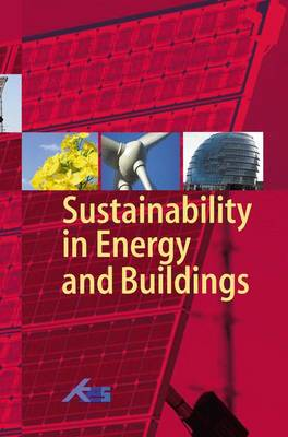 Sustainability in Energy and Buildings: Results of the Second International Conference in Sustainability in Energy and Buildings (SEB'10) - Smart Innovation, Systems and Technologies 7 (Hardback)