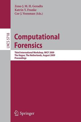 Computational Forensics: Third International Workshop, IWCF 2009, The Hague, The Netherlands, August 13-14, 2009, Proceedings - Lecture Notes in Computer Science 5718 (Paperback)