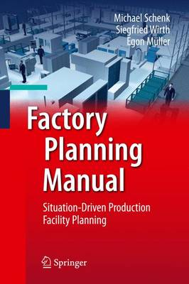 Factory Planning Manual: Situation-Driven Production Facility Planning (Hardback)