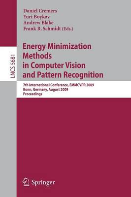 Energy Minimization Methods in Computer Vision and Pattern Recognition: 7th International Conference, EMMCVPR 2009, Bonn, Germany, August 24-27, 2009, Proceedings - Lecture Notes in Computer Science 5681 (Paperback)