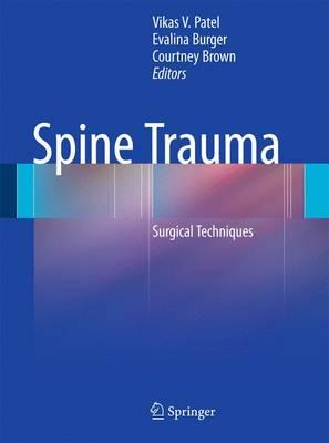 Spine Trauma: Surgical Techniques (Hardback)