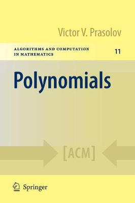 Polynomials - Algorithms and Computation in Mathematics 11 (Paperback)