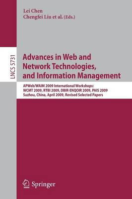 Advances in Web and Network Technologies and Information Management: AP Web/WAIM 2009 International Workshops: WCMT 2009, RTBI 2009, DBIR-ENQOIR 2009, and PAIS 2009 - Lecture Notes in Computer Science 5731 (Paperback)