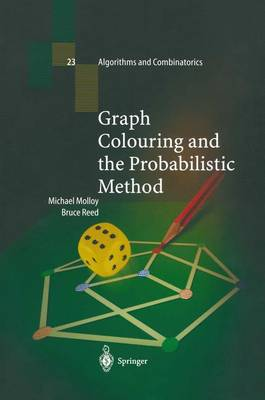 Graph Colouring and the Probabilistic Method - Algorithms and Combinatorics 23 (Paperback)