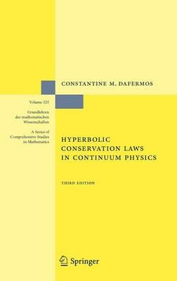 Hyperbolic Conservation Laws in Continuum Physics - Die Grundlehren der Mathematischen Wissenschaften No. 325 (Hardback)