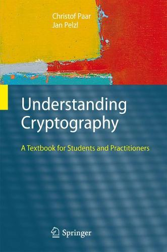 Understanding Cryptography: A Textbook for Students and Practitioners (Hardback)
