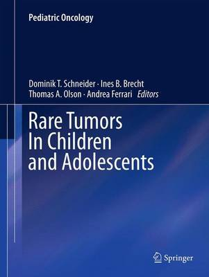 Rare Tumors In Children and Adolescents - Pediatric Oncology (Hardback)