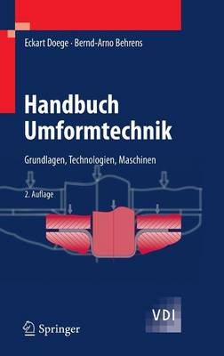 Handbuch Umformtechnik: Grundlagen, Technologien, Maschinen - VDI-Buch (Hardback)
