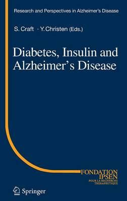 Diabetes, Insulin and Alzheimer's Disease - Research and Perspectives in Alzheimer's Disease (Hardback)