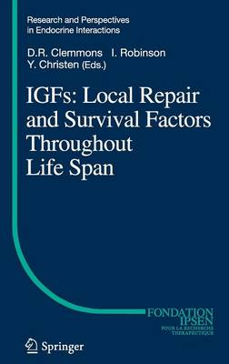IGFs:Local Repair and Survival Factors Throughout Life Span - Research and Perspectives in Endocrine Interactions (Hardback)