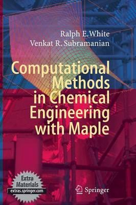 Computational Methods in Chemical Engineering with Maple (Hardback)