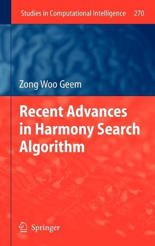 Recent Advances in Harmony Search Algorithm - Studies in Computational Intelligence 270 (Hardback)