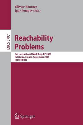 Reachability Problems: Third International Workshop, RP 2009, Palaiseau, France, September 23-25, 2009, Proceedings - Theoretical Computer Science and General Issues 5797 (Paperback)