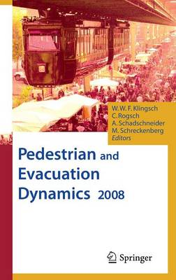 Pedestrian and Evacuation Dynamics 2008 (Hardback)