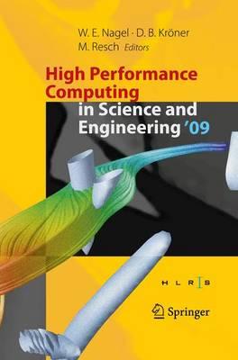 High Performance Computing in Science and Engineering '09: Transactions of the High Performance Computing Center, Stuttgart (HLRS) 2009 (Hardback)
