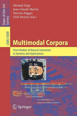 Multimodal Corpora: From Models of Natural Interaction to Systems and Applications - Lecture Notes in Computer Science 5509 (Paperback)