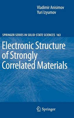 Electronic Structure of Strongly Correlated Materials - Springer Series in Solid-State Sciences 163 (Hardback)
