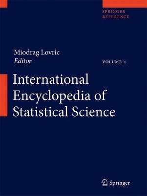 International Encyclopedia of Statistical Science - International Encyclopedia of Statistical Science (Hardback)
