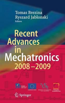 Recent Advances in Mechatronics: 2008 - 2009 (Hardback)