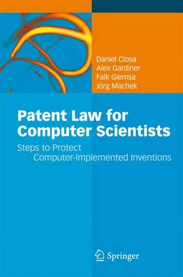 Patent Law for Computer Scientists: Steps to Protect Computer-Implemented Inventions (Hardback)
