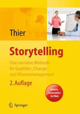 Storytelling. Eine Methode Fur Das Change-, Marken-, Qualitats- Und Wissensmanagement (Paperback)