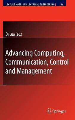Advancing Computing, Communication, Control and Management - Lecture Notes in Electrical Engineering 56 (Hardback)