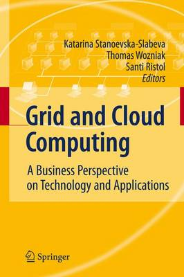 Grid and Cloud Computing: A Business Perspective on Technology and Applications (Hardback)