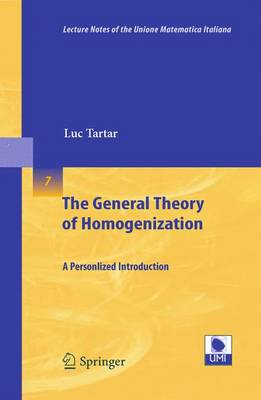 The General Theory of Homogenization: A Personalized Introduction - Lecture Notes of the Unione Matematica Italiana 7 (Paperback)