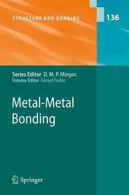 Metal-Metal Bonding - Structure and Bonding 136 (Hardback)