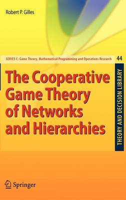 The Cooperative Game Theory of Networks and Hierarchies - Theory and Decision Library C 44 (Hardback)