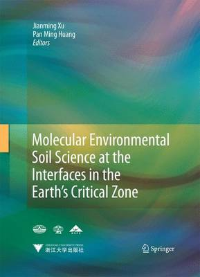 Molecular Environmental Soil Science at the Interfaces in the Earth's Critical Zone (Hardback)